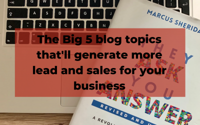 Big 5 blog topics that'll generate more lead and sales for your business