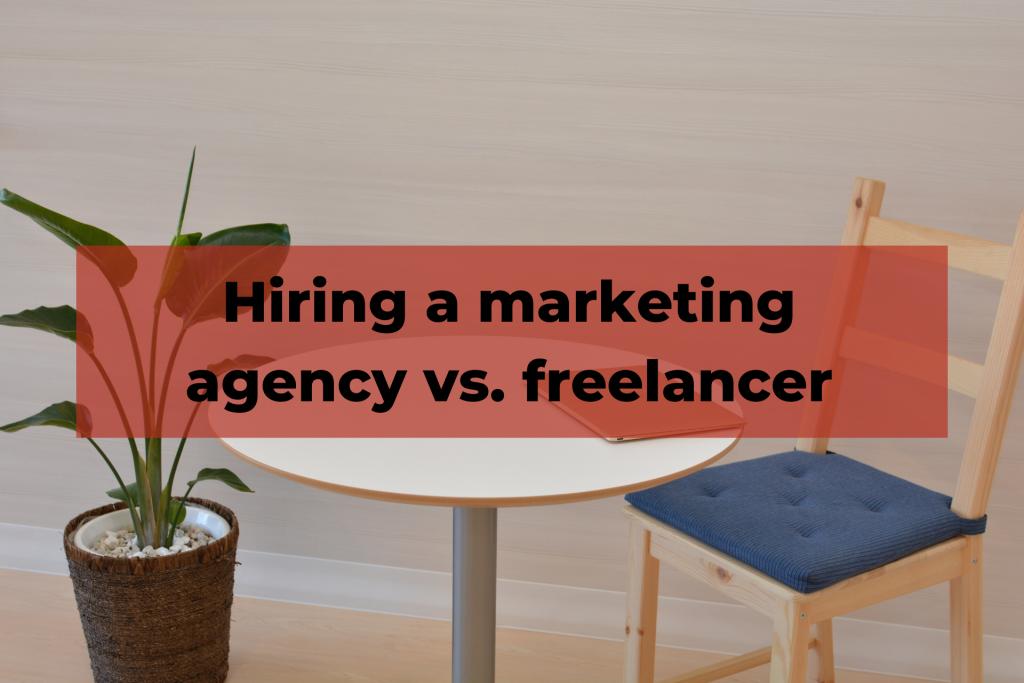 Marketing agency vs. freelancer
