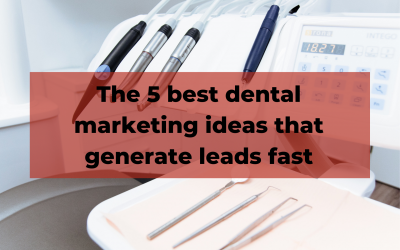 Best dental marketing ideas