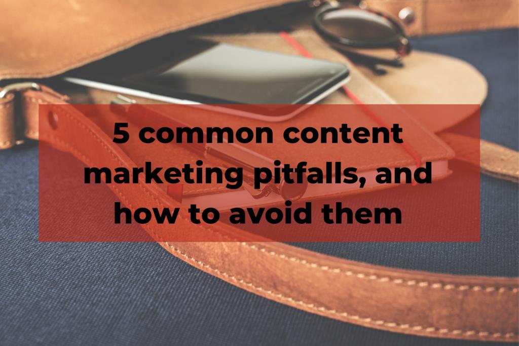 Content marketing pitfalls
