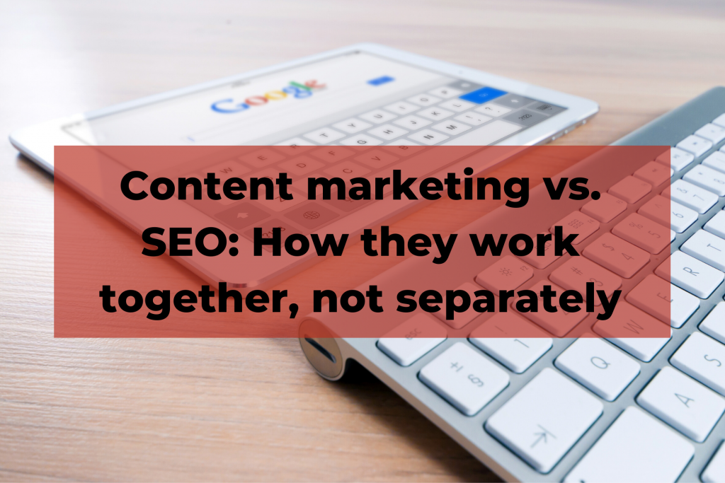 Content marketing vs SEO