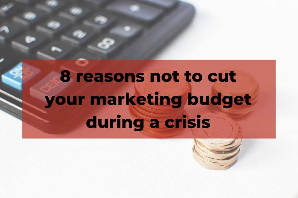 Reasons not to cut your marketing